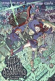 Ritoru wicchi akademia: Mahoujihikake no parêdo(2015) Poster - Movie Forum, Cast, Reviews