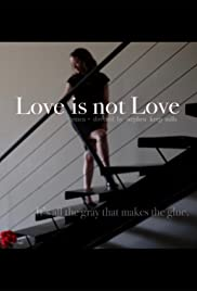 Love is Not Love Poster