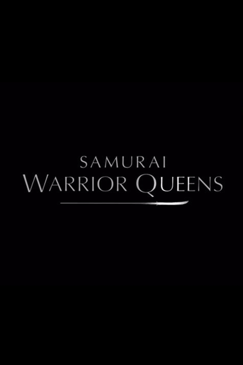 image Samurai Warrior Queens (2015) (TV) Watch Full Movie Free Online