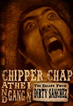 Chipper Chap and the Gang in: The Escape from Dirty Sanchez