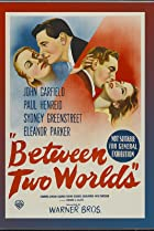 Between Two Worlds (1944) Poster