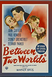 Between Two Worlds (1944) Poster - Movie Forum, Cast, Reviews