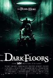 Dark Floors (2008) Poster - Movie Forum, Cast, Reviews