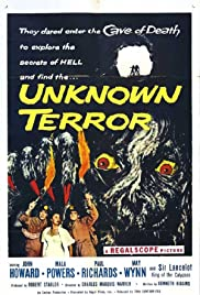 The Unknown Terror (1957) Poster - Movie Forum, Cast, Reviews