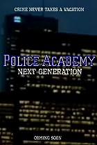 Image of Police Academy: Next Generation