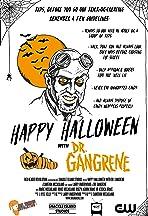 Happy Halloween with Dr. Gangrene