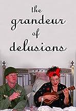 The Grandeur of Delusions