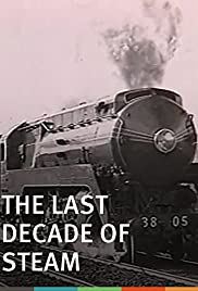 The Last Decade of Steam (Video 1991) - Documentary.