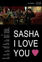 Sasha I Love You
