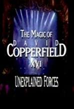 The Magic of David Copperfield XVI: Unexplained Forces