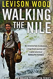 Walking the Nile Poster - TV Show Forum, Cast, Reviews