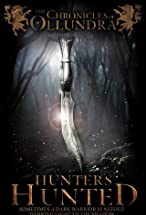 Primary image for The Chronicles of Ollundra: Hunters Hunted