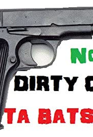 Dirty Cops-Ta Batsonia No.3 Poster