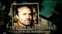 The Death of Gianni Versace: A Dateline Investigation
