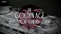 The Golden Age of Liners