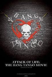 Attack of Life: The Bang Tango Movie Poster