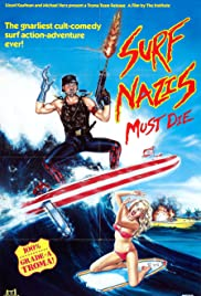 Surf Nazis Must Die (1987) Poster - Movie Forum, Cast, Reviews