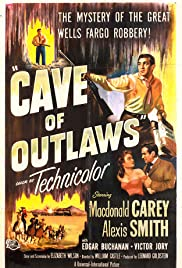 Cave of Outlaws (1951) Poster - Movie Forum, Cast, Reviews