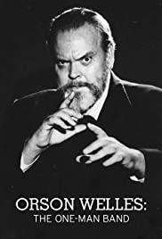 Orson Welles: The One-Man Band (1995) Poster - Movie Forum, Cast, Reviews