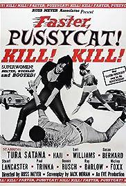 Faster, Pussycat! Kill! Kill!(1965) Poster - Movie Forum, Cast, Reviews