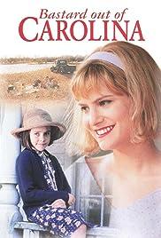Bastard Out of Carolina(1996) Poster - Movie Forum, Cast, Reviews