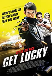 Get Lucky (2013) Poster - Movie Forum, Cast, Reviews