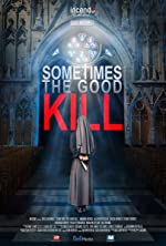 Sometimes the Good Kill(2017)