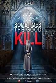 Sometimes the Good Kill (2017)