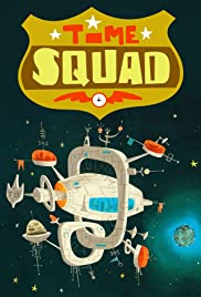 Time Squad Poster - TV Show Forum, Cast, Reviews