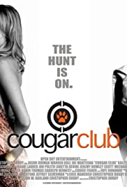 Cougar Club (2007) Poster - Movie Forum, Cast, Reviews
