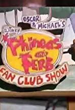 Oscar and Michael's Phineas and Ferb Fan Club Show