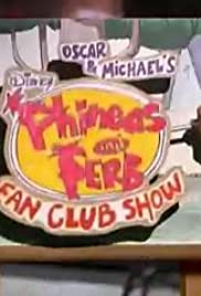Oscar and Michael's Phineas and Ferb Fan Club Show Poster