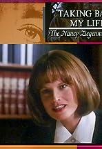 Taking Back My Life: The Nancy Ziegenmeyer Story