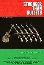Stronger Than Bullets