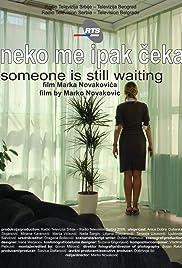Neko me ipak ceka(2009) Poster - Movie Forum, Cast, Reviews