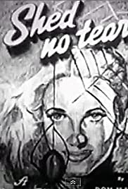 Shed No Tears (1948) Poster - Movie Forum, Cast, Reviews
