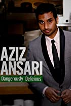 Image of Aziz Ansari: Dangerously Delicious