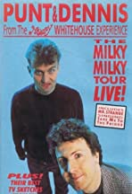 Punt & Dennis: The Milky Milky Tour Live!