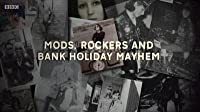 Mods, Rockers and Bank Holiday Mayhem