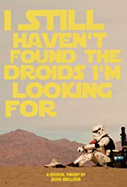 I Still Haven't Found the Droids I'm Looking For Poster