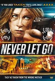 Never Let Go(2015) Poster - Movie Forum, Cast, Reviews
