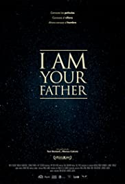 I Am Your Father (2015) Poster - Movie Forum, Cast, Reviews