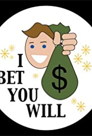 I Bet You Will Poster