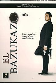 El Bazukazo Poster