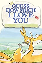 Image of Guess How Much I Love You: The Adventures of Little Nutbrown Hare