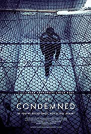 The Condemned (2013) Poster - Movie Forum, Cast, Reviews