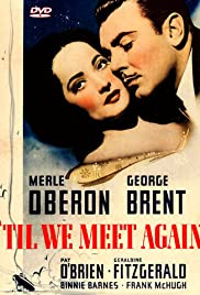 'Til We Meet Again (1940) Poster - Movie Forum, Cast, Reviews