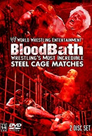 WWE Bloodbath: Wrestling's Most Incredible Steel Cage Matches Poster