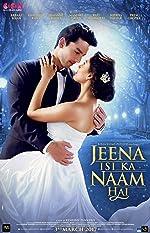 Jeena Isi Ka Naam Hai(2017)