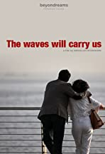 The Waves Will Carry Us